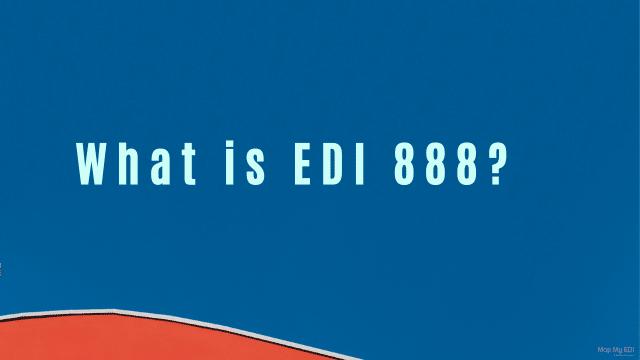 what is edi 888 document